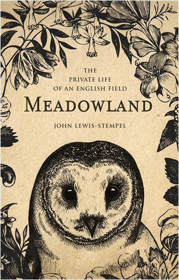"""""""Meadowland - The Private Life Of An English Field"""" by John Lewis-Stempel"""